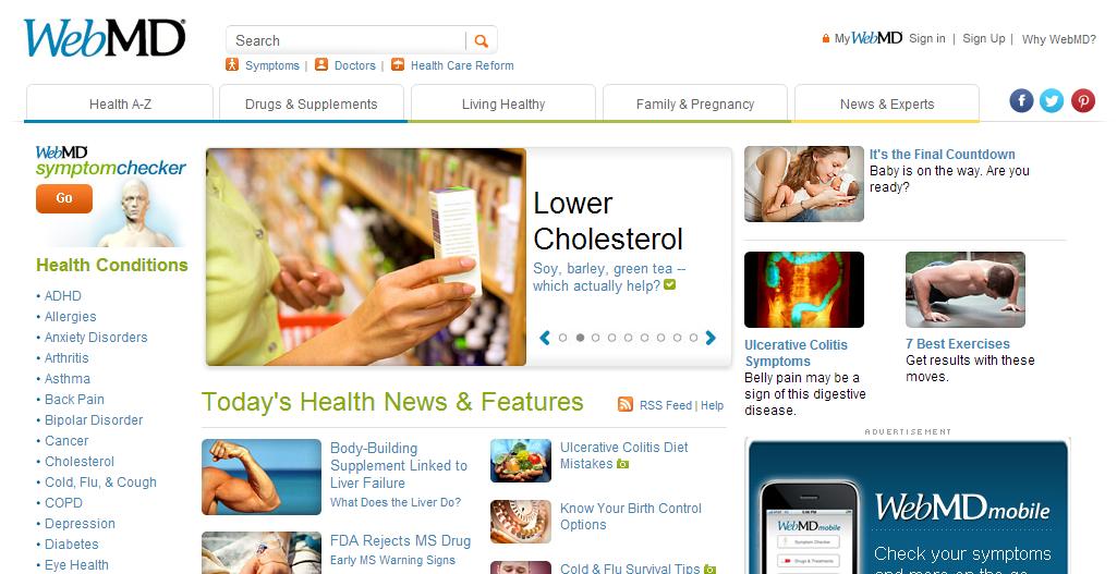 WebMD Μία πολύ χρήσιμη και ενδιαφέρουσα ιστοσελίδα που περιέχει χρήσιμα άρθρα, συνεντεύξεις, slideshows σε θέματα υγείας, παθήσεων, διατροφής, θέματα που αφορούν την οικογένεια, πληροφορίες για φάρμακα και συμπληρώματα. Απαιτείται γνώση αγγλικών αλλά λειτουργεί με ελεύθερη πρόσβαση.