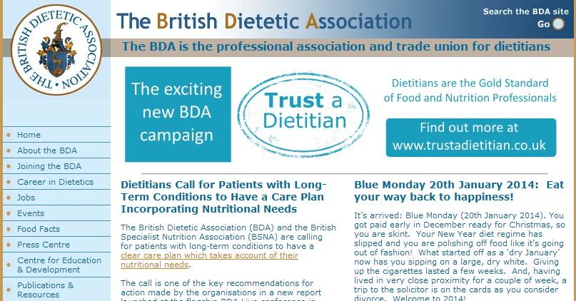 Βρετανικός Διαιτολογικός Σύλλογος Είναι η ιστοσελίδα του βρετανικού διαιτολογικού συλλόγου με αρκετά αξιόλογα χαρακτηριστικά και χωρίς απαραίτητη συνδρομή για την περιήγηση στο διαδικτυακό της χώρο.