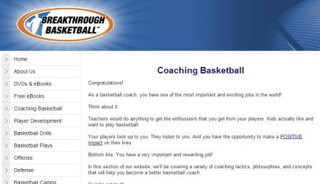 Breakthrough basketball Η συγκεκριμένη ιστοσελίδα ασχολείται με όλους τους τομείς του μπάσκετ: τεχνική, τακτική, φυσική κατάσταση, διατροφή κ.α. Παρουσιάζει άρθρα, συνεντεύξεις, χρήσιμες πληροφορίες και ανανεώνεται συχνά. Για όποιους αγαπούν την πλήρη ενημέρωση στο αντικείμενό τους και γνωρίζουν την Αγγλική.