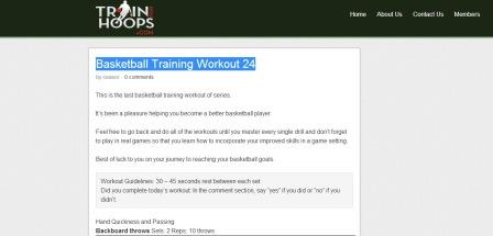 Train for hoops.com  Πρόκειται για ένα site το οποίο παρέχει αρκετές πληροφορίες και με τη μορφή βίντεο σχετικά με την προπόνηση ατομικής τεχνικής στο μπάσκετ. Αναλύονται οι δεξιότητες και παρέχονται ασκήσεις με εξειδικευμένο στόχο. Μια επίσκεψη στη σελίδα μπορεί να σας δώσει αρκετές ιδέες.
