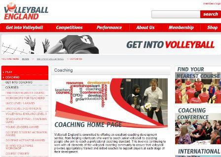 volleyballengland Το volleyballengland είναι μια προσπάθεια στην οποία προπονητές οι οποίοι ασχολούνται με τα αναπτυξιακά στάδια αλλά και προπονητές υψηλού επιπέδου μπορούν να βρουν τις απαραίτητες γνώσεις για να εξελιχθούν. Προσφέρει προγράμματα ολοκληρωμένης εκπαίδευσης, πιστοποίησης αλλά και έναν καθημερινό βοηθό στην προπονητική διαδικασία.