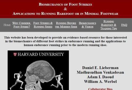 Biomechanics of Foot Strikes Η ιστοσελίδα αυτή έχει σχεδιαστεί να παρέχει επιστημονικά δεδομένα για όσους ενδιαφέρονται για θέματα εμβιομηχανικής τοποθέτησης του πέλματος στο τρέξιμο μεγάλων αποστάσεων και τις εφαρμογές στο τρέξιμο αντοχής πριν τη χρήση των μοντέρνων αθλητικών παπουτσιών. Η ιστοσελίδα αυτή παρέχει πληροφορίες σχετικά με: την εξέλιξη του ανθρώπου και του τρεξίματος αντοχής, την εμβιομηχανική του πέλματος και του κάτω άκρου όταν τρέχουμε με παπούτσια, την εμβιομηχανική του πέλματος και του κάτω άκρου όταν τρέχουμε ξυπόλητοι ή με μινιμαλ υποδήματα, τις εμβιομηχανικές διαφορές ανάμεσα στο τρέξιμο με το πρόσθιο μέρος του πέλματος και τρέξιμο με φτέρνα, εργαλεία που θα σας βοηθήσουν να αξιολογήσετε τα πιθανά οφέλη μαθαίνοντας να τρέχετε με το πρόσθιο μέρος του πέλματος και ομαλή μετάβαση στο ξυπόλυτο τρέξιμο ή με μινιμάλ παπούτσι με το πρόσθιο μέρος του πέλματος