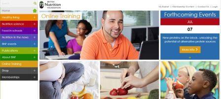 British nutrition foundation Αποστολή του British nutrition foundation είναι να κάνει την επιστήμη της διατροφής προσιτή σε όλους. Καλύπτει ενότητες όπως υγιεινή ζωή, επιστήμη της διατροφής, διατροφή στο σχολείο, τα νέα της διατροφής, δημοσιεύσεις, εκπαίδευση Online