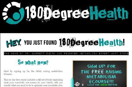 180degreehealth Ιστοσελίδα σχετικά με την διατροφή. Ο Matt Stone, ένας ερευνητής υγείας, ο οποίος ειδικεύεται στον μεταβολισμό και διατηρεί το 180DegreeHealth. Υπάρχει αρκετά μεγάλη ποικιλία από βίντεο, συμβουλές, e-books και άλλες χρήσιμες συμβουλές που θα σας κάνει να σκεφτείτε δύο φορές για τη σχέση σας με το φαγητό.