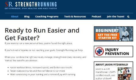 strengthrunning.com Είστε έτοιμοι να τρέξετε πιο εύκολα και να γίνετε πιο γρήγοροι; Εάν θέλετε να επιτύχετε ένα νέο προσωπικό ρεκόρ, βρήκατε τη σωστή σελίδα. Εάν έχετε κουραστεί από τραυματισμούς ή δεν φτάσετε στους στόχους σας, το Strength Running μπορεί να σας βοηθήσει. Όταν συνδυάζετε τις σωστές προπονήσεις, τα χιλιόμετρα, τις ασκήσεις δύναμης, την αποκατάσταση τότε τα οφέλη είναι προφανή: Ταχύτεροι χρόνοι προπόνησης, αυξημένη ταχύτητα και καλύτερα αγωνιστικά αποτελέσματα, λιγότεροι τραυματισμοί και αυτοπεποίθηση να τρέξετε περισσότερο. Η ιστοσελίδα θα σας δώσει τα απαραίτητα εργαλεία για να φτάσετε στους μεγάλους στόχους σας, όπως το τρέξιμο του πρώτου μαραθωνίου σας ή τελικά να χάσετε αυτό το επιπλέον βάρος. Είναι μια ομάδα δεκάδων χιλιάδων δρομέων που αγαπούν αυτό το άθλημα και είναι παθιασμένοι για τη βελτίωση.