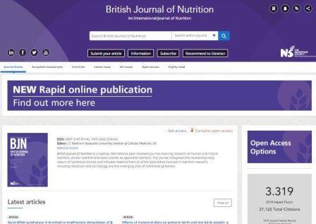 british-journal-of-nutrition Το περιοδικό British Journal of Nutrition (BJN) δημοσιεύει επιστημονικά άρθρα που καλύπτουν όλες τις πτυχές της πειραματικής διατροφής σε ανθρώπους και άλλα είδη ζώων. Ειδικά άρθρα όπως ανασκοπήσεις και βιογραφίες σημαντικών επιστημόνων για τη διατροφή καθώς και θέματα, γνώμες και σχόλια για αμφιλεγόμενα ζητήματα στην επιστήμη της διατροφής.