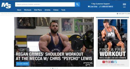 Muscle and Strength Ιστοσελίδα που παρέχει πληροφορίες για την άσκηση και τη διατροφή. Περιέχει πλούσιο ασκησιολόγιο, κυρίως όσον αφορά την προπόνηση δύναμης με αντιστάσεις και ελεύθερα βάρη. Επίσης, δίνει διατροφικές πληροφορίες και οδηγίες λήψης συμπληρωμάτων αύξησης μυϊκής μάζας.
